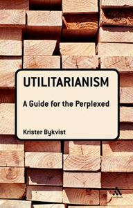 Picture of Utilitarianism : A guide for the Perplexed