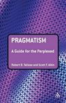 Picture of Pragmatism: Guide For The Perplexed