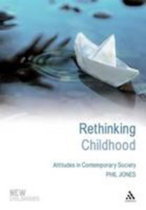 Picture of Rethinking Childhood: Attitudes in contemporary society