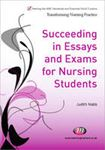 Picture of Succeeding In Essays, Exams And OSCEs for Nursing Students
