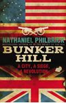 Picture of Bunker Hill: A City, a Siege, and a Revolution