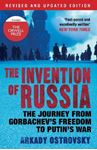 Picture of Invention of Russia: The Journey from Gorbachev's Freedom to Putin's War