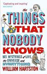 Picture of Things That Nobody Knows: 501 Mysteries of Life, the Universe and Everything
