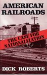 Picture of American Railroads: Case for Nationalization