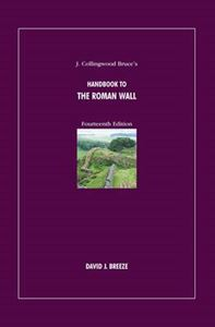 Picture of J. Collingwood Bruce's Handbook to the Roman Wall 14ed
