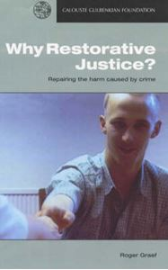 Picture of Why Restorative Justice?: Repairing the Harm Caused by Crime