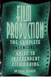 Picture of Film production:the complete uncensored guide to indepenedent filmmaki