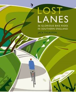 Picture of Lost Lanes: 36 Glorious Bike Rides in Southern England (London and the South-East)