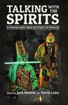 Picture of Talking with the Spirits: Ethnographies from Between the Worlds