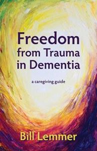 Picture of Freedom from Trauma in Dementia: A Caregiving Guide