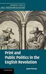 Picture of Print and Public Politics in the English Revolution