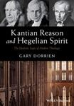 Picture of Kantian Reason and Hegelian Spirit: The Idealistic Logic of Modern Theology