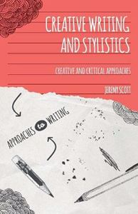 Picture of Creative Writing and Stylistics: Creative and Critical Approaches