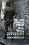 Picture of First Northern Ireland Peace Process: Power-Sharing, Sunningdale and the IRA Ceasefires 1972-76