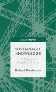 Picture of Sustainable Knowledge: A Theory of Interdisciplinarity