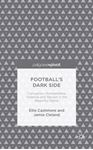 Picture of Football's Dark Side: Corruption, Homophobia, Violence and Racism in the Beautiful Game