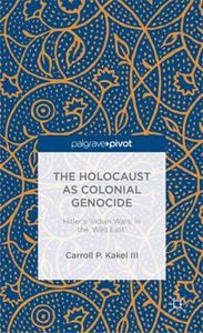 Picture of Holocaust as Colonial Genocide: Hitler's 'Indian Wars' in the 'Wild East'