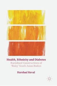 Picture of Health, Ethnicity and Diabetes: Racialised Constructions of 'Risky' South Asian Bodies