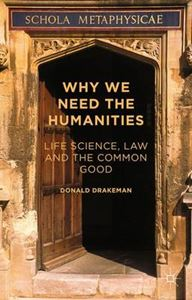 Picture of Why We Need the Humanities : Life Science, Law and the Common Good