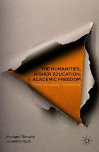 Picture of Humanities, Higher Education, and Academic Freedom: Three Necessary Arguments