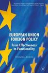Picture of European Union Foreign Policy: From Effectiveness to Functionality