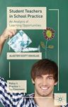 Picture of Student Teachers in School Practice: An Analysis of Learning Opportunities