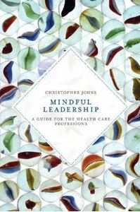 Picture of Mindful Leadership: A Guide for the Health Care Professions