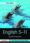 Picture of English 5-11: A Guide for Teachers 3ed