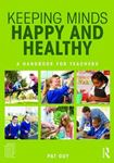 Picture of Keeping Minds Happy and Healthy: A Handbook for Teachers