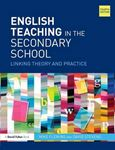 Picture of English Teaching in the Secondary School: Linking Theory and Practice 4ed