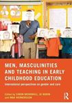 Picture of Men, Masculinities and Teaching in Early Childhood Education