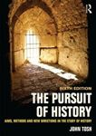 Picture of Pursuit of History: Aims, Methods and New Directions in the Study of History 6ed