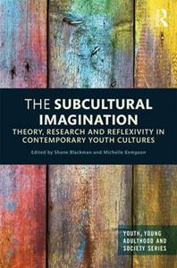 Picture of Subcultural Imagination: Theory, Research and Reflexivity in Contemporary Youth Cultures