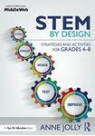 Picture of Stem by Design: Strategies and Activities for Grades 4-8