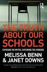 Picture of Truth About Our Schools: Exposing the Myths, Exploring the Evidence