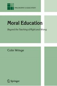Picture of Moral Education: Beyond the Teaching of Right and Wrong
