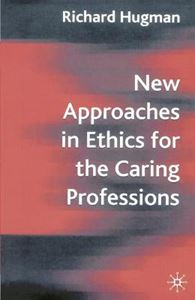 Picture of New Approaches In Ethics For The Caring Professions