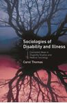 Picture of Sociologies of Disability and Illness: Contested Ideas in Disability Studies and Medical Sociology
