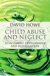 Picture of Child Abuse and Neglect: Attachment, Development and Intervention