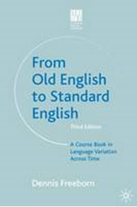 Picture of From Old English to Standard English: A Course Book in Language Variations Across Time 3ed