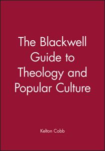 Picture of Blackwell Guide to Theology of Popular Culture