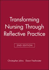 Picture of Transforming Nursing Through Reflective Practice 2ed