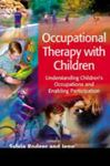 Picture of Occupational Therapy with Children: Understanding Children's Occupations and Enabling Participation
