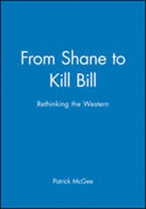 Picture of From Shane to Kill Bill: Rethinking the Western