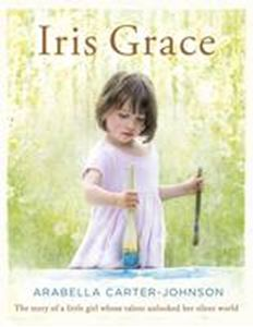 Picture of Iris Grace: The Story of a Little Girl Whose Talent Unlocked Her Silent World