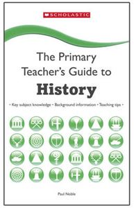 Picture of Primary Teacher's Guide to History