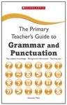 Picture of Primary Teacher's Guide to Grammar and Punctuation