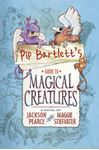 Picture of Pip Bartlett's Guide to Magical Creatures