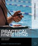 Picture of Practical Fitness Testing: Analysis in Exercise and Sport