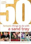 Picture of 50 Fantastic Things to Do with a Sand Tray